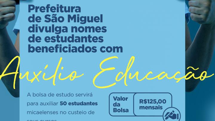 Prefeitura de São Miguel divulga nomes de estudantes beneficiados com Auxílio Educação