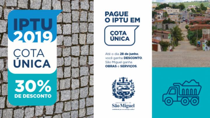 Prefeitura de São Miguel concede desconto de 30% no IPTU 2019 em cota única