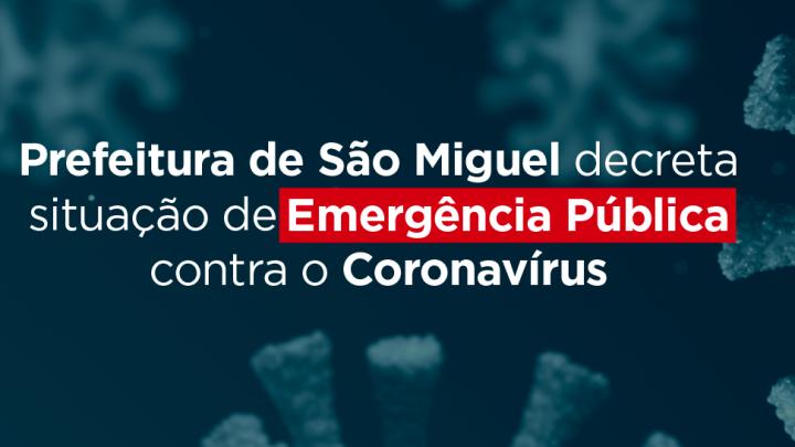 Coronavírus: Prefeitura decreta situação de Emergência Pública em São Miguel