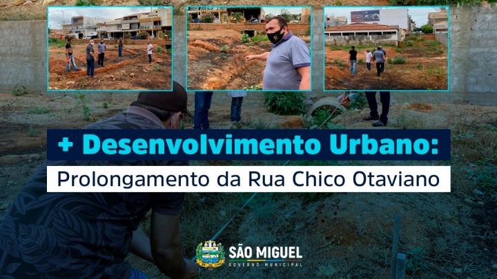 Prolongamento da Rua Chico Otaviano trará mais desenvolvimento urbano para São Miguel