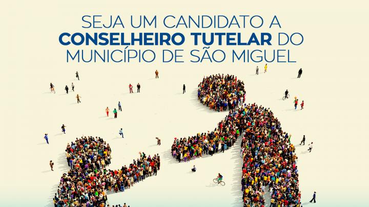 CMDCA de São Miguel lança edital para escolha de Conselheiros Tutelares